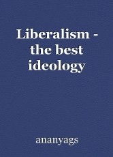 Liberalism - the best ideology