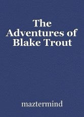 The Adventures of Blake Trout
