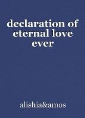 declaration of eternal love ever