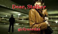 Dear, Stalker