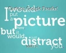 Cartoon Google Freaks!