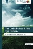 The Old Dirt Road And The Hellion