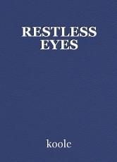 RESTLESS EYES
