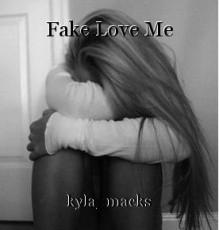 Fake Love Me
