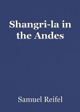 Shangri-la in the Andes