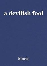 a devilish fool