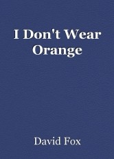I Don't Wear Orange