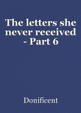 The letters she never received - Part 6