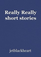 Really Really short stories