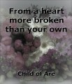 From a heart more broken than your own