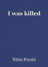 I was killed