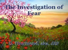 The Investigation of Fear