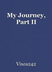 My Journey, Part II