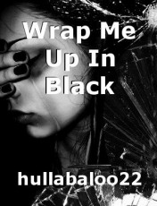 Wrap Me Up In Black