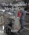 The Sounds of Mexico City