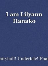 I am Lilyann Hanako