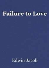 Failure to Love