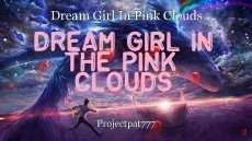 Dream Girl In Pink Clouds