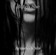 Butch She