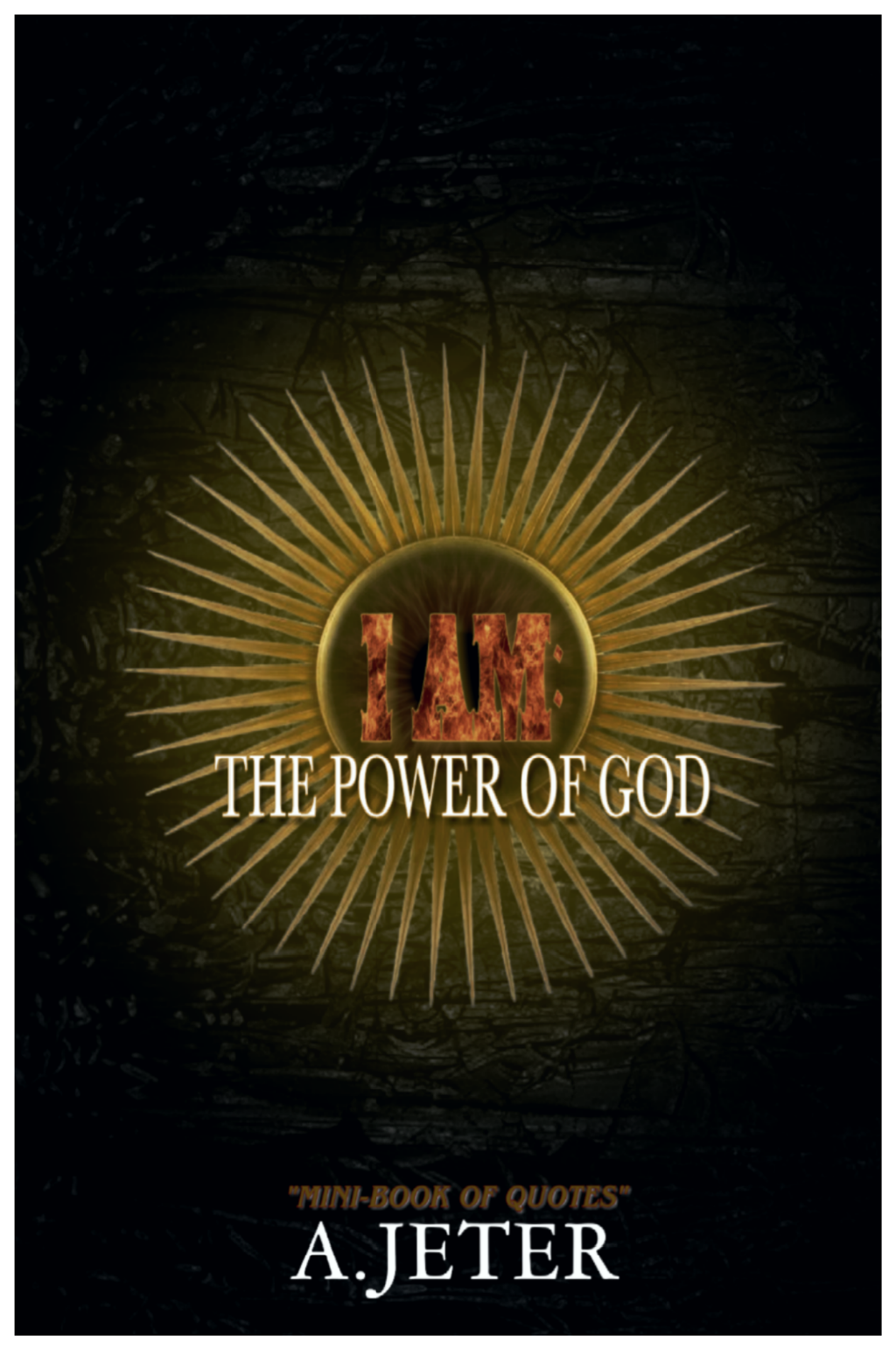 I Am The Power Of God Coming Soon Book By A Jeter