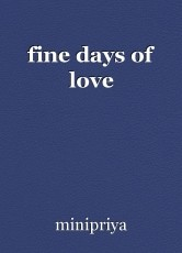 fine days of love
