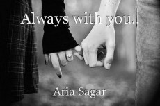 Always with you..