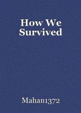 How We Survived