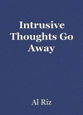 Intrusive Thoughts Go Away
