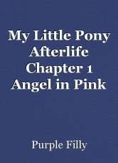 My Little Pony Afterlife Chapter 1 Angel in Pink