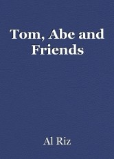 Tom, Abe and Friends