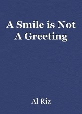 A Smile is Not A Greeting