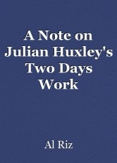 A Note on Julian Huxley's Two Days Work