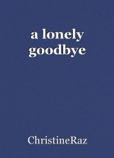 a lonely goodbye