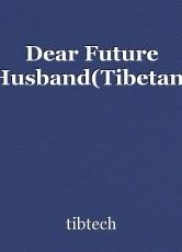 Dear Future Husband(Tibetan)