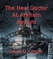 The New Doctor At Arkham Asylum