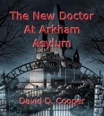 The New Doctor At Arkham Asylum