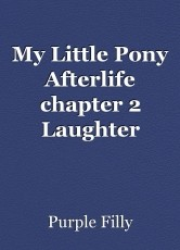 My Little Pony Afterlife chapter 2 Laughter returns