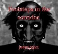 Footsteps in the corridor.
