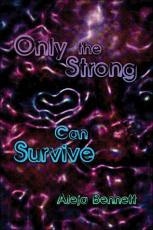 Only the Strong Can Survive