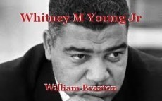 Whitney M Young Jr
