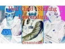 Half Child - Shifting Descendant