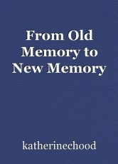 From Old Memory to New Memory
