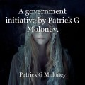 A government initiative by Patrick G Moloney.
