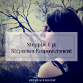 Steppin' Up: Stepmom Empowerment