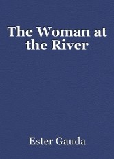 The Woman at the River