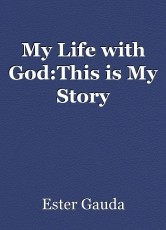 My Life with God:This is My Story