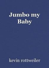 Jumbo my Baby
