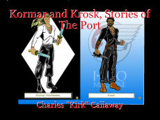 Kormar and Krosk, Stories of The Port