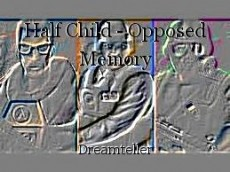 Half Child - Opposed Memory