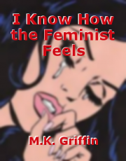I Know How the Feminist Feels
